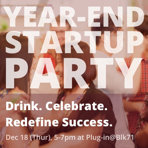 Year-end Startup Party @ Blk71 Singapore
