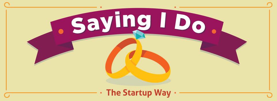 Saying, I Do (The Startup Way)