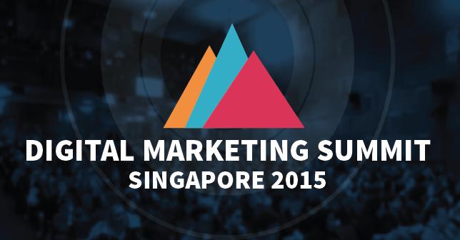 Digital Marketing Summit Singapore 2015:  2-Day Training Conference