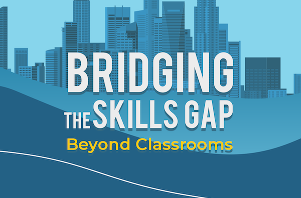 Bridging the Skills Gap - Beyond Classrooms