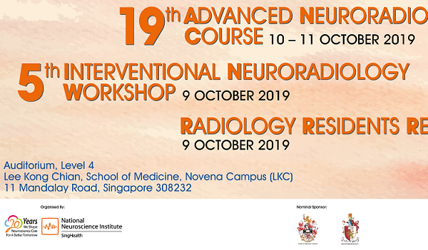 19th Advanced Neuroradiology Course and 5th Interventional Neuroradiology Workshop organised by the National Neuroscience Institute of Singapore