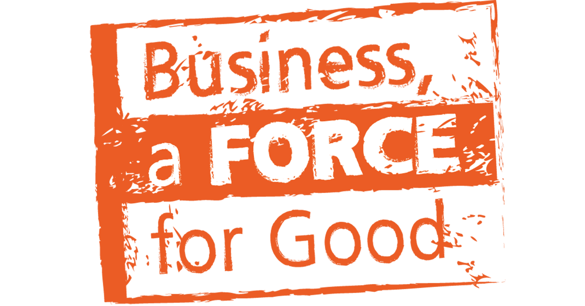 Business, a Force for Good
