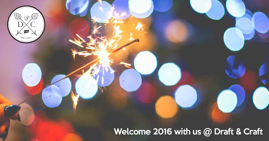 Welcome 2016 with us @ Draft and Craft