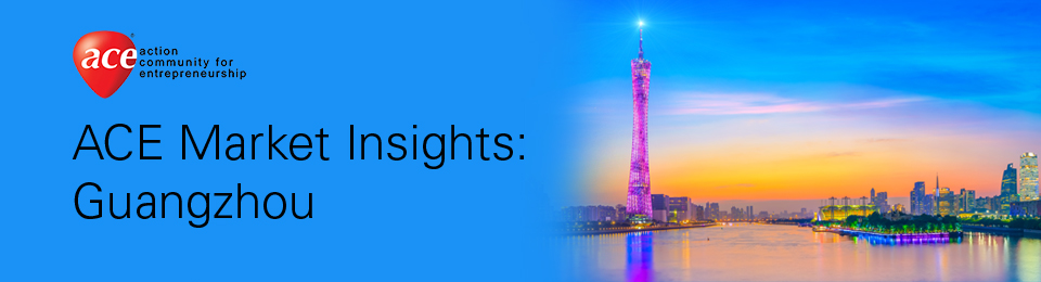 ACE Market Insights: Guangzhou Banner Image