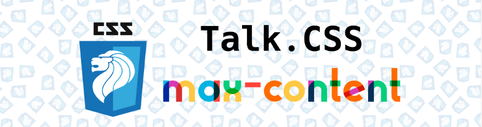 Talk.CSS max-content edition 🔥 Banner Image