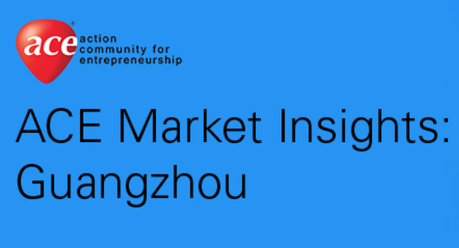 ACE Market Insights: Guangzhou