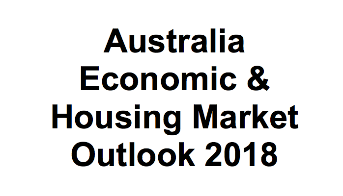 Australia Economic & Housing Market Outlook 2018