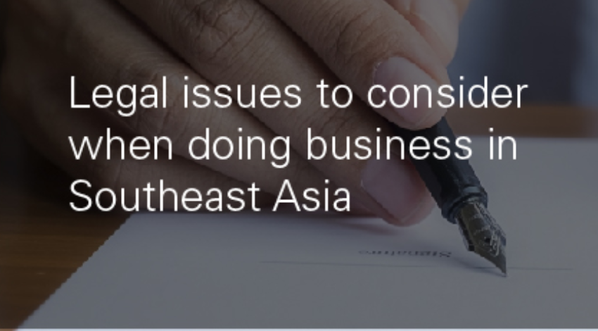 Legal issues to consider when doing business in Southeast Asia