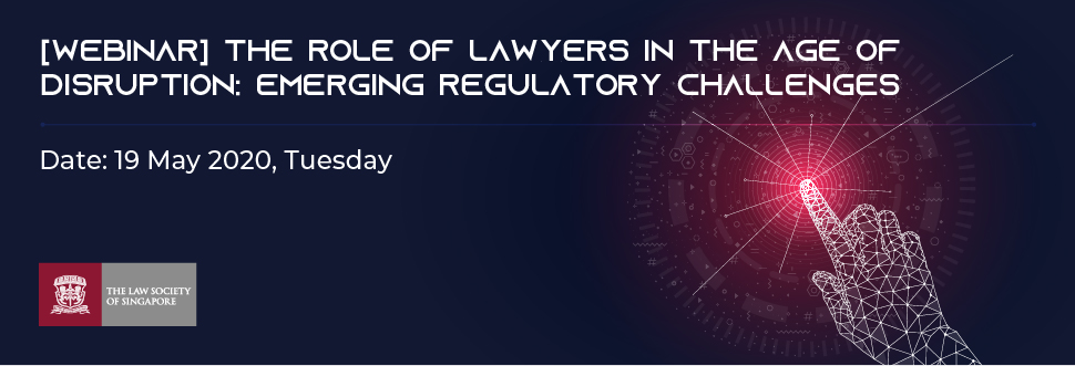 [WEBINAR] The Role of Lawyers in the Age of Disruption: Emerging Regulatory Challenges Banner Image