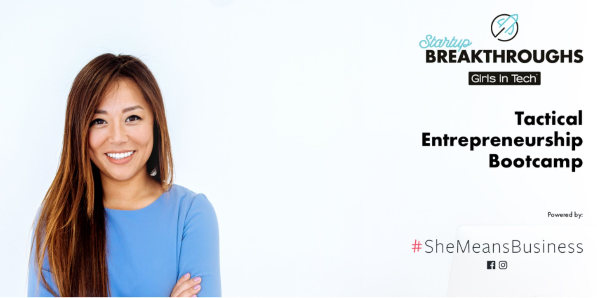 Startup Breakthroughs Bootcamp, powered by #SheMeansBusiness